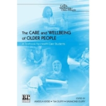 Image for The care and wellbeing of older people  : a textbook for health care students