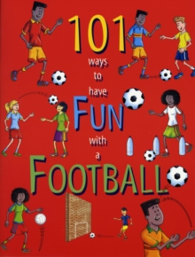 Image for 101 ways to have fun with a football