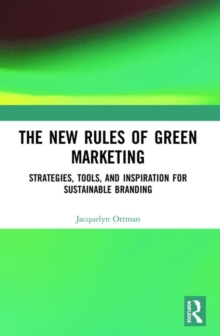Image for The new rules of green marketing  : strategies, tools, and inspiration for sustainable branding