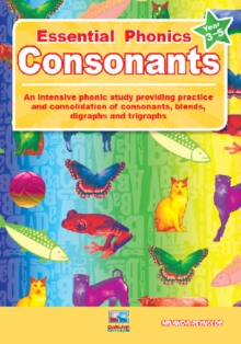 Image for Consonants  : an intensive phonic study providing practice and consolidation of consonants, blends, digraphs and trigraphs