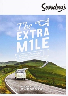 Image for The extra mile  : delicious alternatives to motorway services