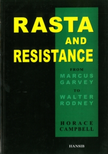 Image for Rasta and resistance  : from Marcus Garvey to Walter Rodney