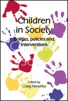Image for Children in society  : politics, policies and interventions