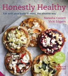 Image for Honestly healthy  : eat with your body in mind, the alkaline way