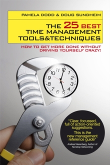 Image for The 25 best time management tools & techniques  : how to get more done without driving yourself crazy