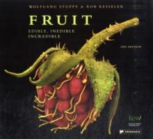 Image for Fruit 2nd Edition: Edible, Inedible, Incredible