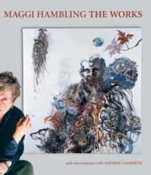 Image for Maggi Hambling the works  : and conversations with Andrew Lambirth