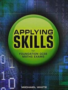 Applying Skills for Foundation GCSE Maths Exams