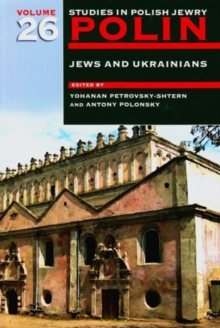 Image for Polin: Studies in Polish Jewry Volume 26 : Jews and Ukrainians