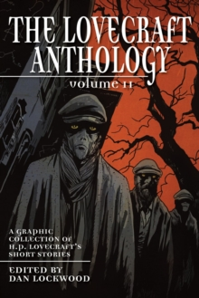 Image for The Lovecraft anthology  : a graphic collection of H.P. Lovecraft's short storiesVolume II