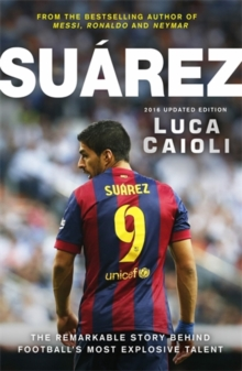 Image for Suâarez  : the remarkable story behind football's most explosive talent