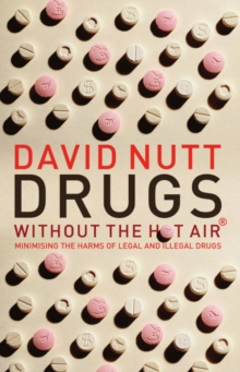 Image for Drugs - without the hot air  : minimizing the harms of legal and illegal drugs