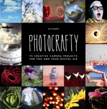 Image for Photocrafty  : 75 creative camera projects for you and your Digital SLR