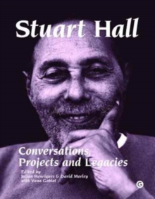 Image for Stuart Hall  : conversations, projects, and legacies