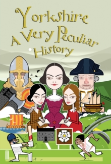 Image for Yorkshire  : a very peculiar history