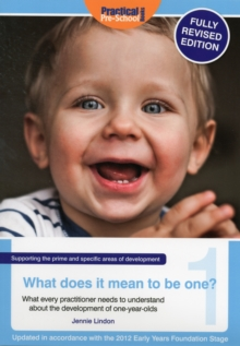 Image for What does it mean to be one?  : what every practitioner needs to understand about the development of one-year-olds