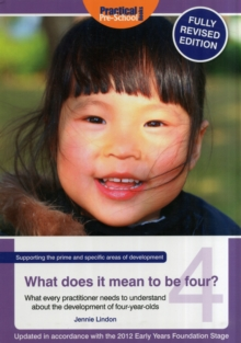 Image for What does it mean to be four?  : what every practitioner needs to understand about the development of four-year-olds
