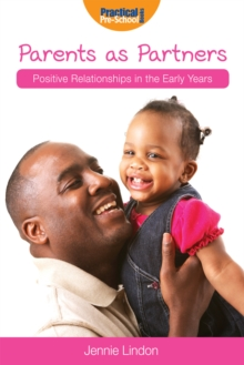 Image for Parents As Partners: Positive Relationships in the Early Years