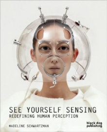 Image for See yourself sensing  : redefining human perception