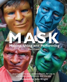 Image for Mask  : making, using and performing