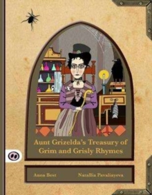 Image for Aunt Grizelda's treasury of grim and grisly rhymes