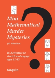 Image for Mini mathematical murder mysteries  : 16 activities to stretch and engage ages 11-13