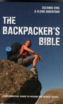 Image for The Backpacker's Bible : Your Essential Guide to Round the World Travel