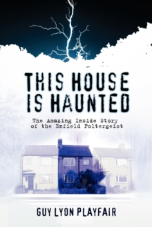 Image for This House is Haunted : The Amazing Inside Story of the Enfield Poltergeist