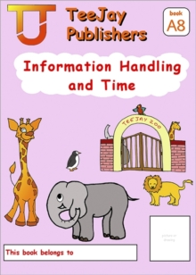 Image for TeeJay Mathematics CfE Early Level Information Handling and Time:TeeJay Zoo (Book A8)