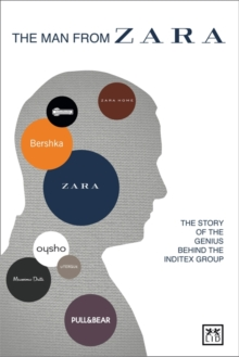 Image for The man from Zara  : the story of the genius behind the Inditex Group