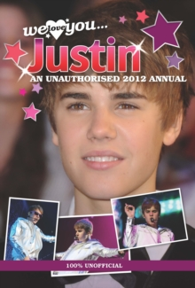 Image for Justin Bieber: We Love You... Justin: An Unauthorised 2012 Annual