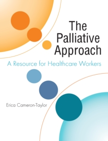 Image for The palliative approach: a resource forf healthcare workers