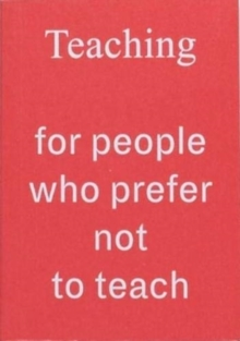 Image for Teaching For People Who Prefer Not To Teach