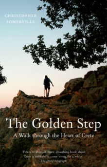Image for The golden step: a walk through the heart of Crete