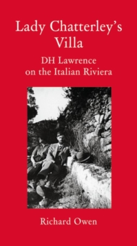 Image for Lady Chatterley's villa  : D.H. Lawrence on the Italian Riviera