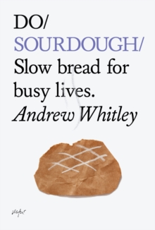 Image for Do sourdough  : slow bread for busy lives