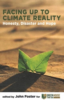 Image for Facing Up to Climate Reality : Honesty, Disaster and Hope