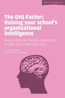 Image for The OIQ factor  : raising your school's organizational intelligence