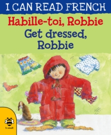Image for Get dressed Robbie =: Habille-toi, Robbie