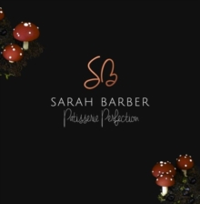 Image for Sarah Barber Patisserie Perfection