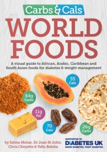 Image for Carbs & cals world foods  : a visual guide to African, Arabic, Caribbean and South Asian foods for diabetes & weight management