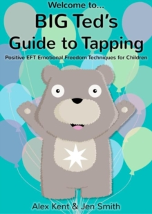 Image for Big Ted's Guide to Tapping : Positive EFT Emotional Freedom Techniques for Children