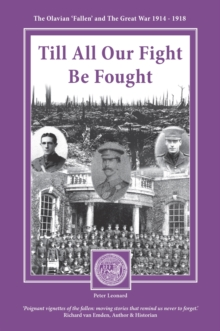 Image for Till All Our Fight be Fought : The Olavian Fallen and the Great War 1914-1918