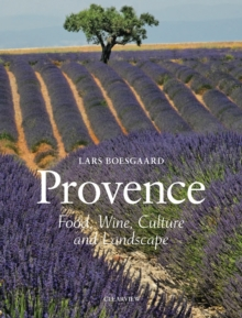 Image for Provence  : food, wine, culture and landscape