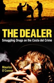 Image for The dealer  : smuggling drugs on the Costa del Crime