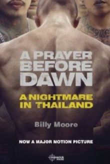 Image for A prayer before dawn  : a nightmare in Thailand