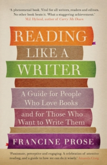 Image for Reading like a writer  : a guide for people who love books and for those who want to write them