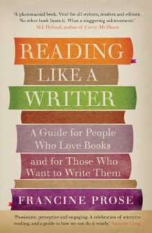 Image for Reading Like a Writer: A Guide for People Who Love Books and for Those Who Want to Write Them