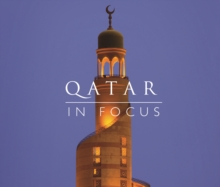 Image for Qatar in Focus : A Photographic Celebration