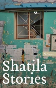 Image for Shatila Stories